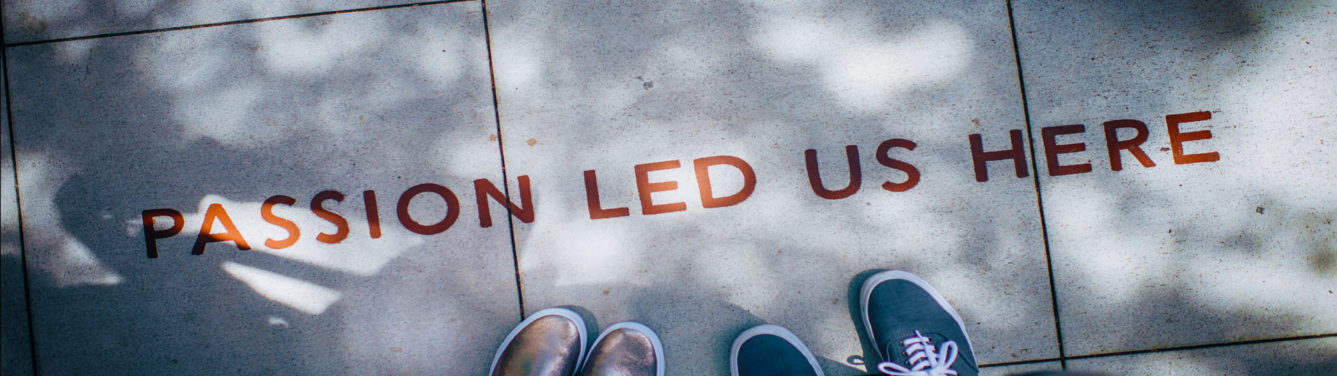 Writing on Pavement - Passion Led Us Here - Representing Purpose